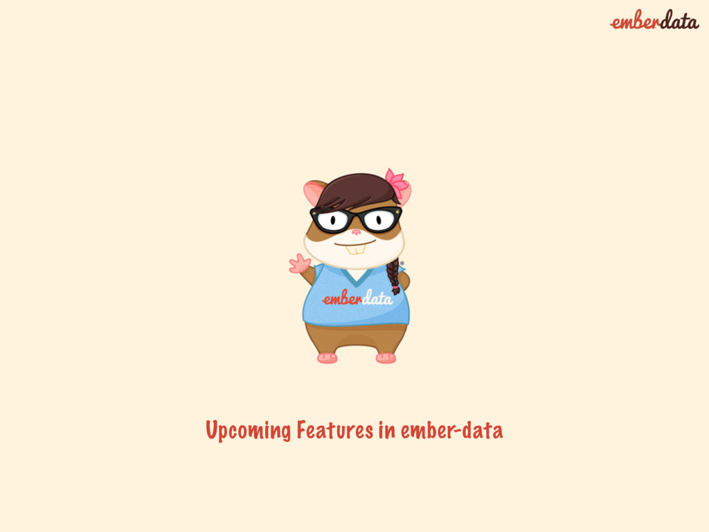Upcoming Features in ember-data