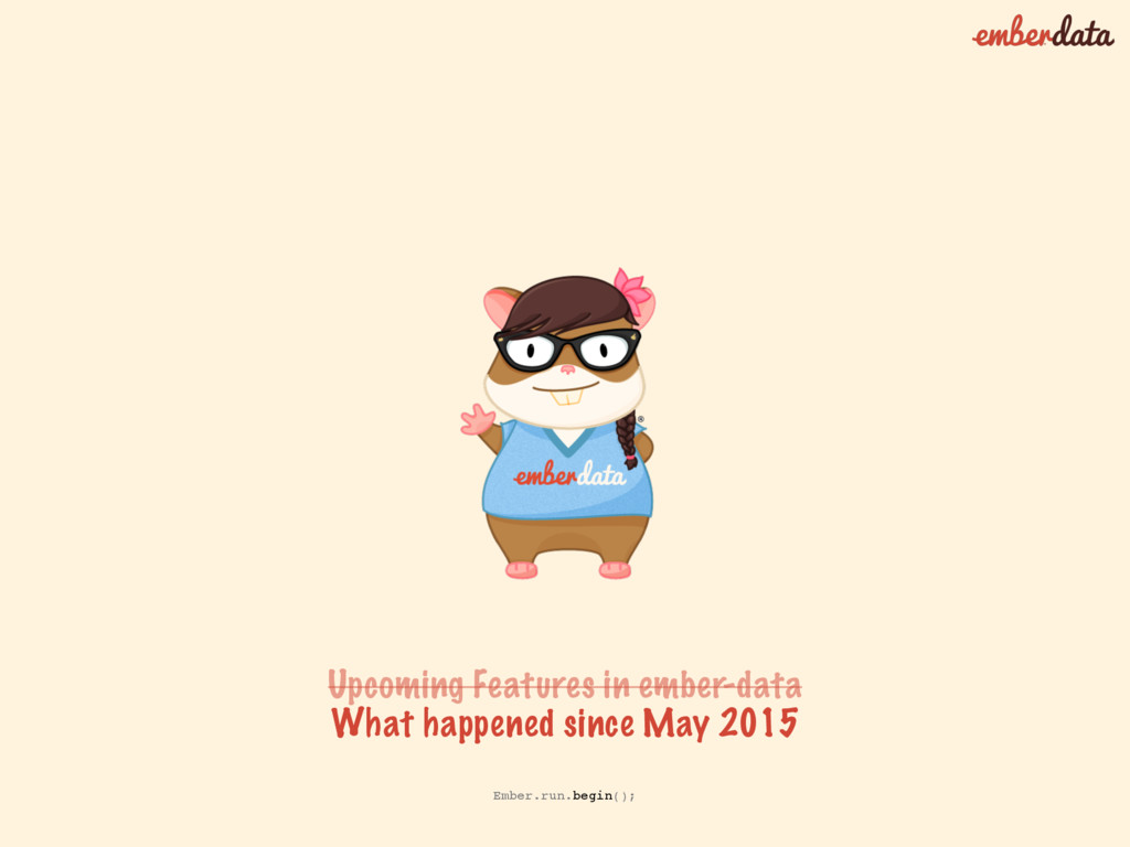 Upcoming Features in ember-data What happened s...