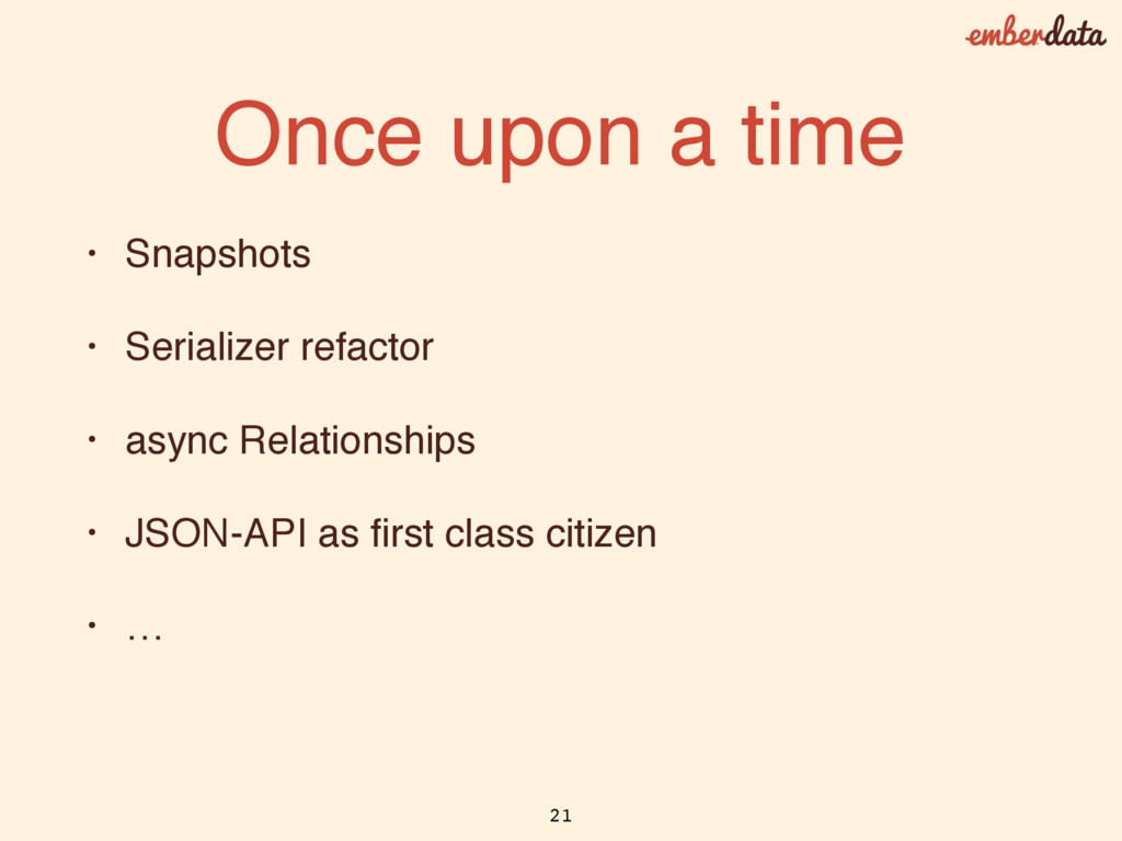 Once upon a time • Snapshots • Serializer refac...