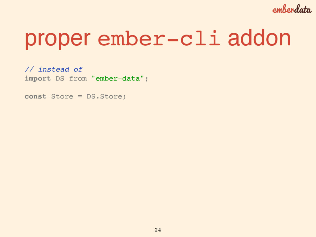 proper ember-cli addon // instead of import DS ...