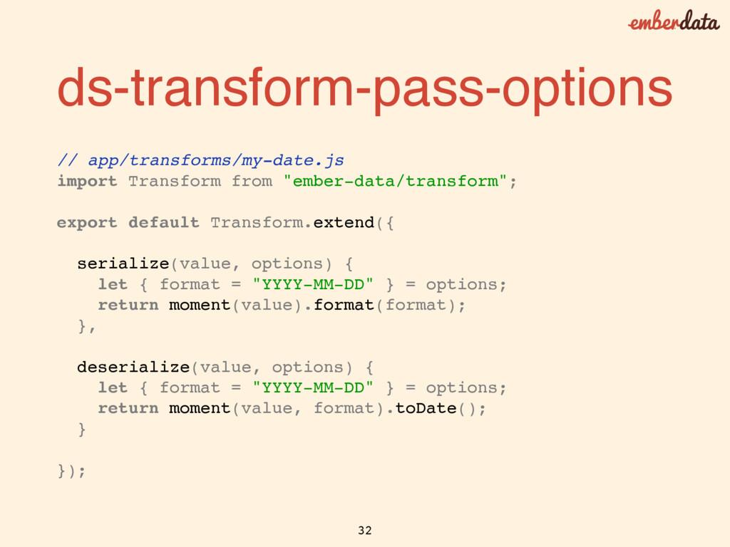 ds-transform-pass-options // app/transforms/my-...