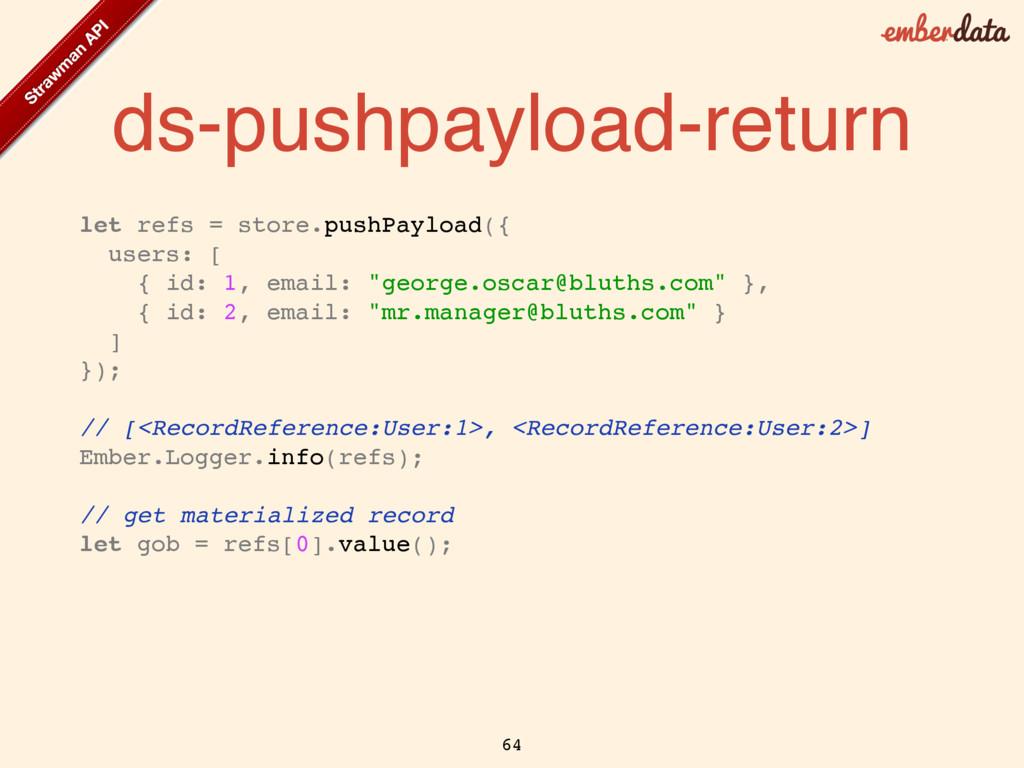 ds-pushpayload-return let refs = store.pushPayl...