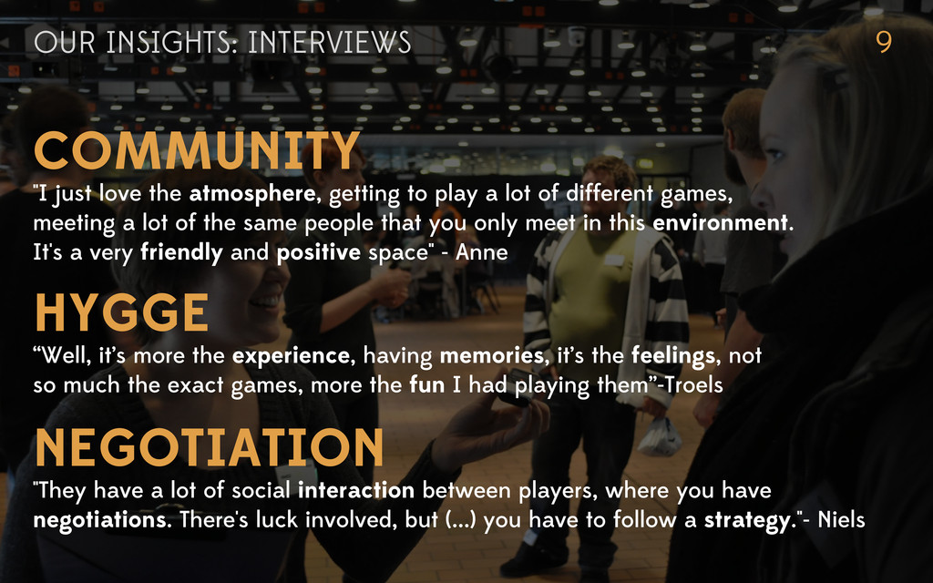 OUR INSIGHTS: INTERVIEWS 9 COMMUNITY HYGGE NEGO...