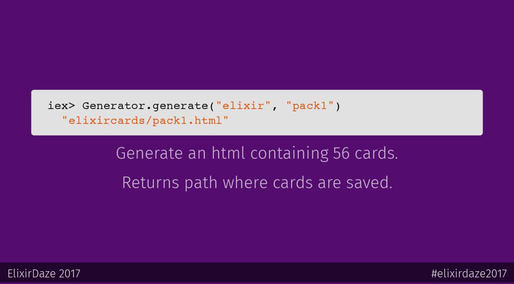 "iex> Generator.generate(""elixir"", ""pack1"") ""eli..."