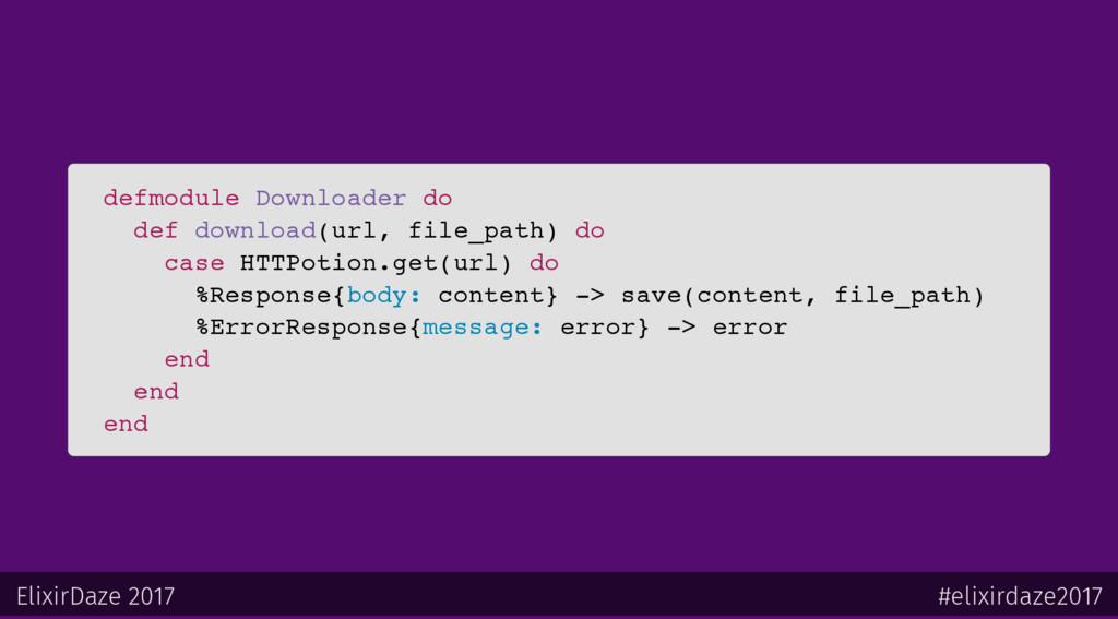 defmodule Downloader do def download(url, file_...