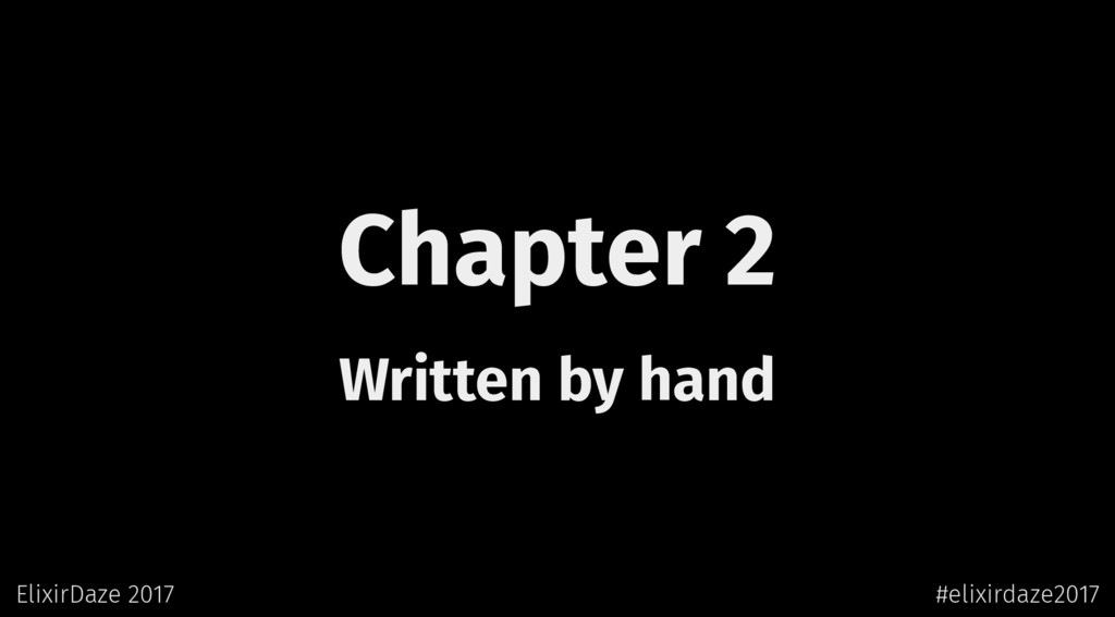 Chapter 2 Written by hand ElixirDaze 2017 #elix...