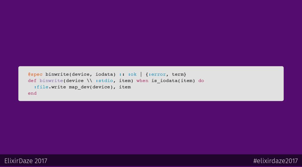 @spec binwrite(device, iodata) :: :ok   {:error...