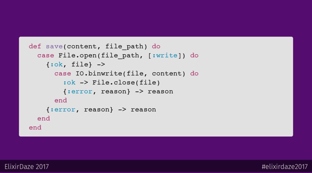 def save(content, file_path) do case File.open(...