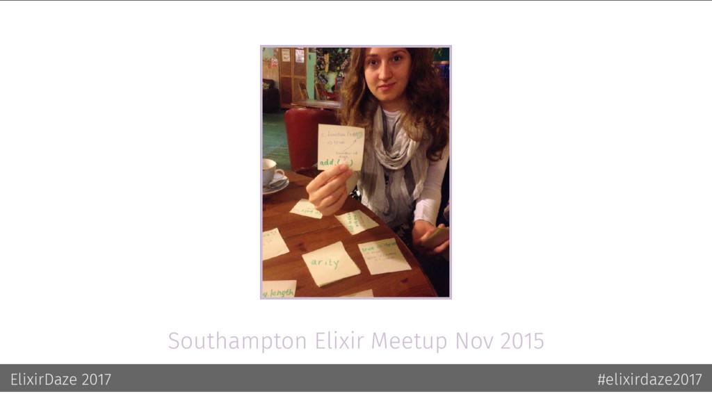 Southampton Elixir Meetup Nov 2015 ElixirDaze 2...