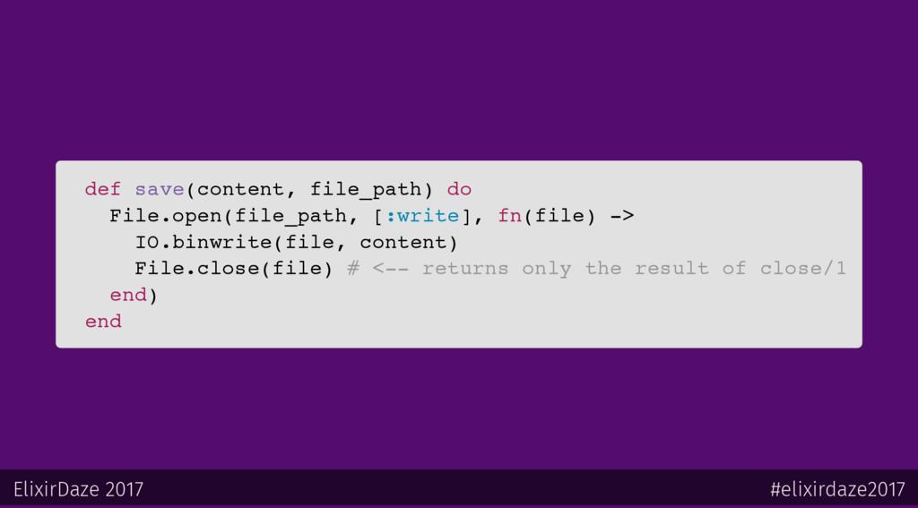 def save(content, file_path) do File.open(file_...