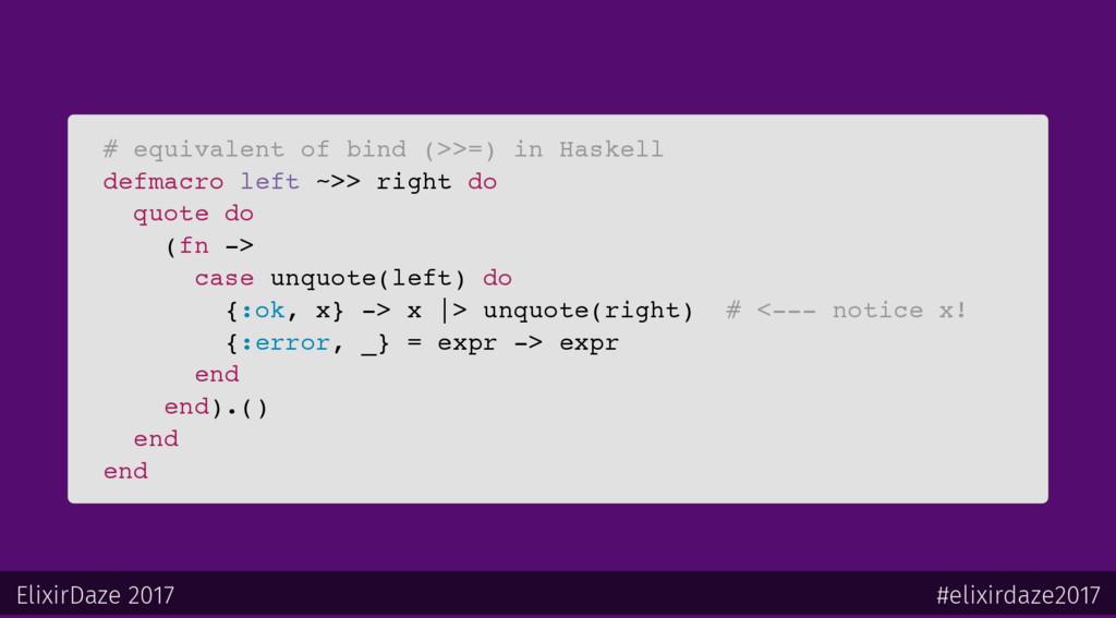 # equivalent of bind (>>=) in Haskell defmacro ...