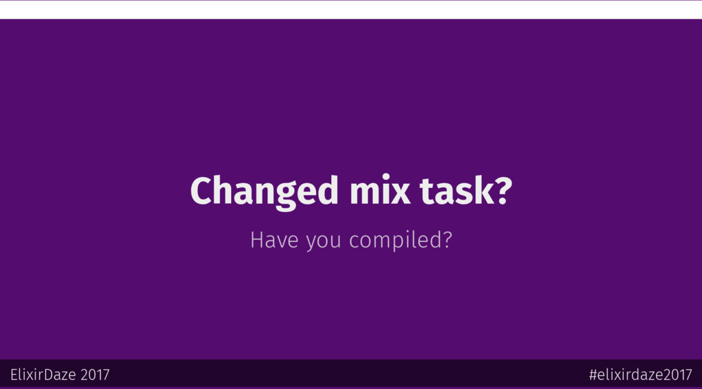 Changed mix task? Have you compiled? ElixirDaze...