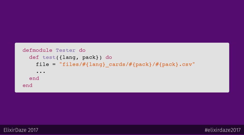 defmodule Tester do def test({lang, pack}) do f...