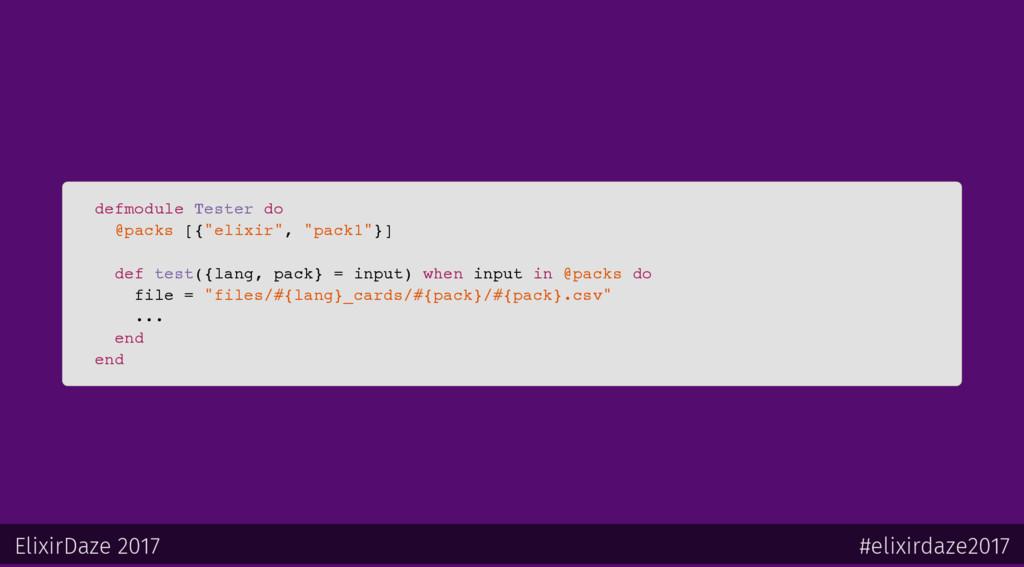 """defmodule Tester do @packs [{""""elixir"""", """"pack1""""}..."""