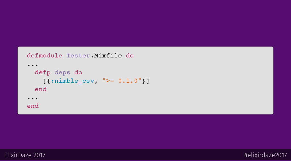 defmodule Tester.Mixfile do ... defp deps do [{...