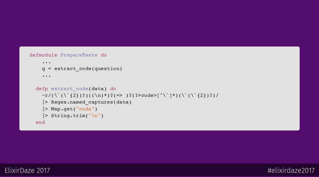 defmodule PrepareTests do ... q = extract_code(...