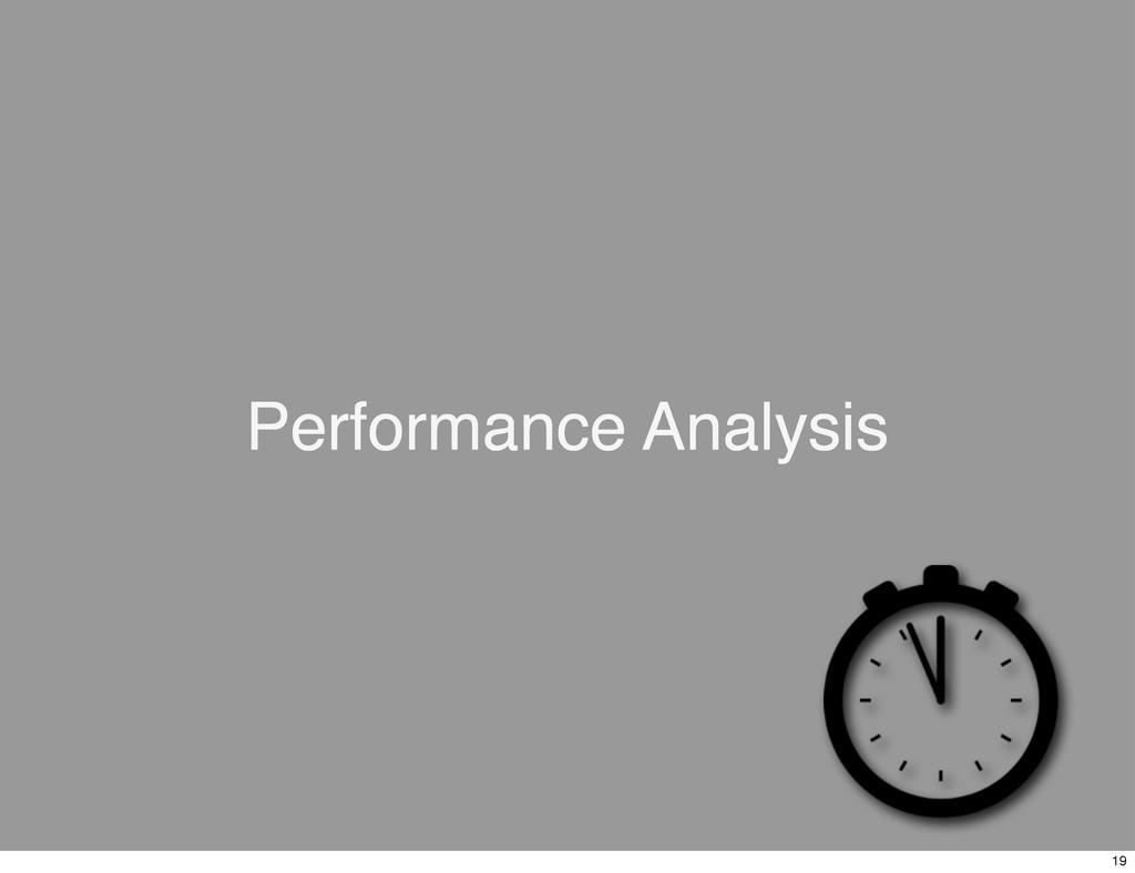 Performance Analysis 19