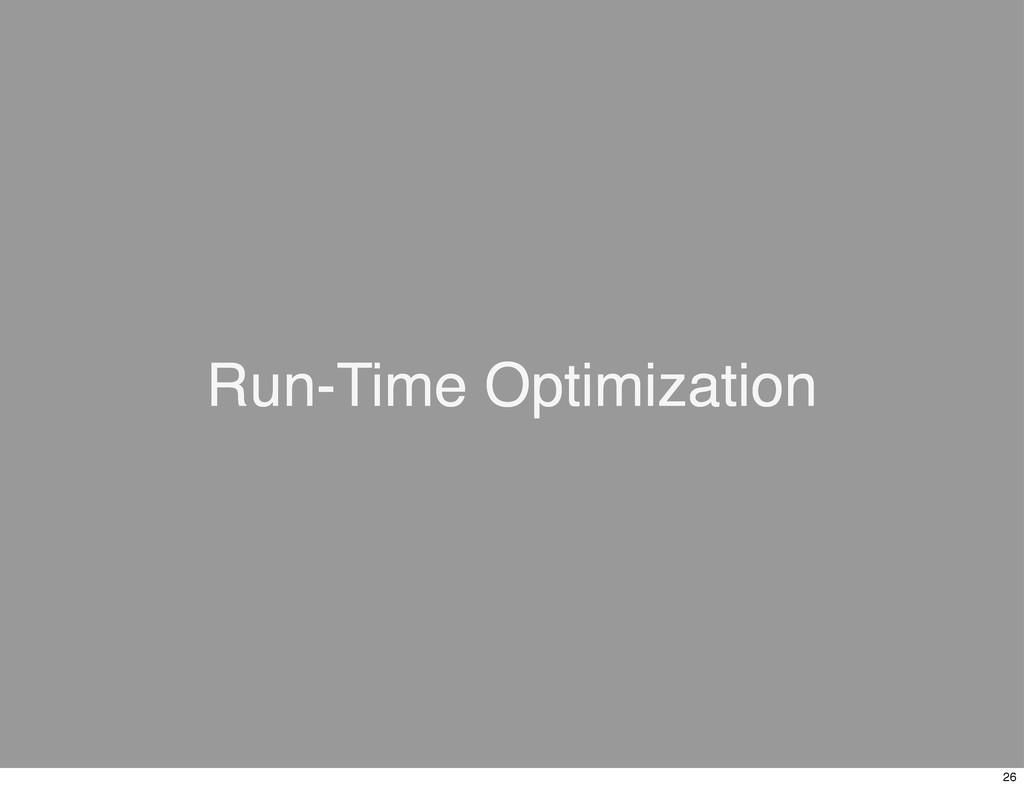 Run-Time Optimization 26