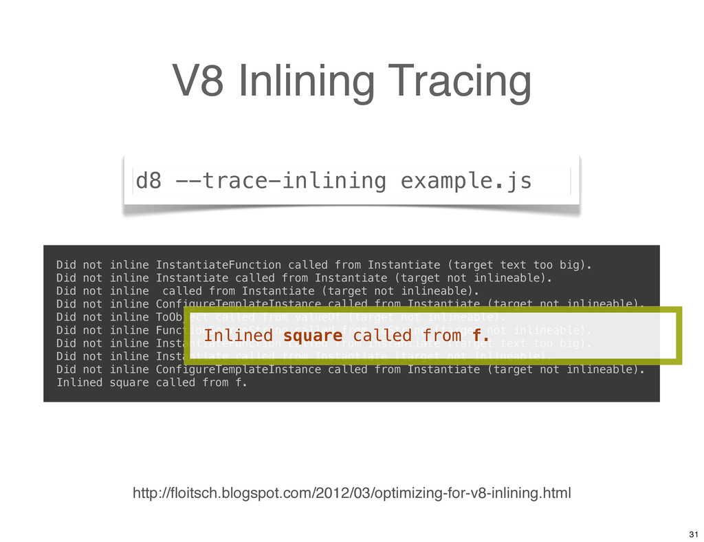 V8 Inlining Tracing http://floitsch.blogspot.com...