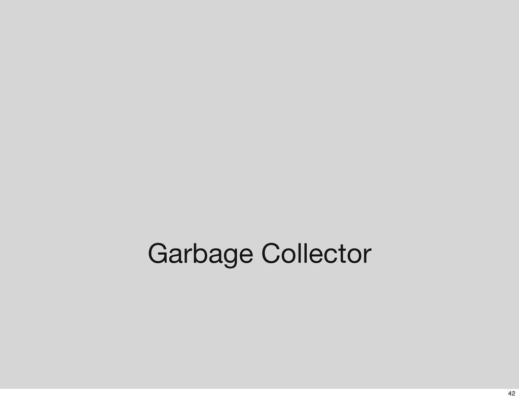 Garbage Collector 42