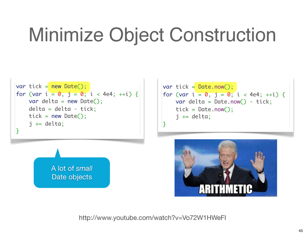 Minimize Object Construction http://www.youtube...