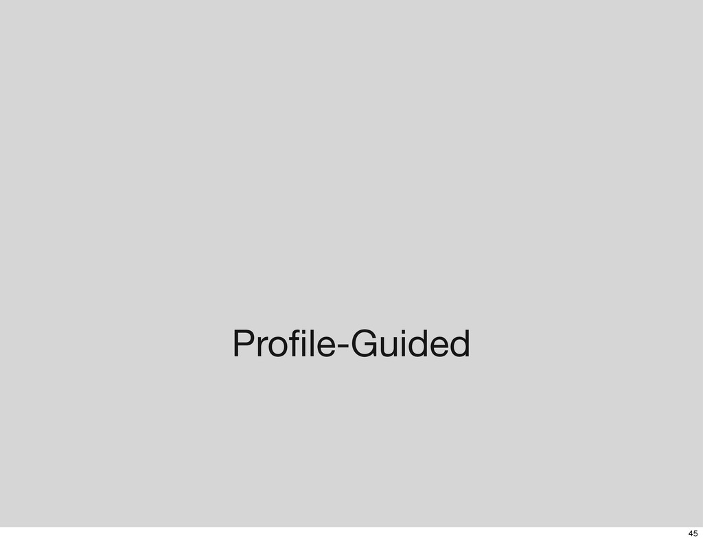 Profile-Guided 45