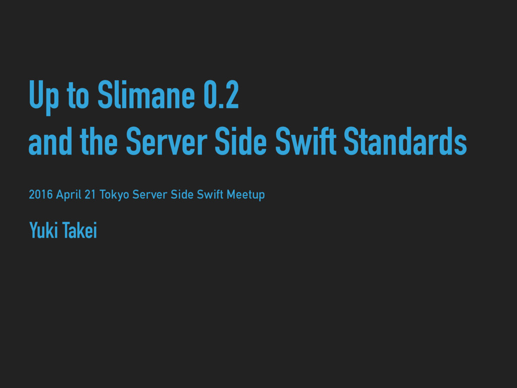 Up to Slimane 0.2 and the Server Side Swift Sta...