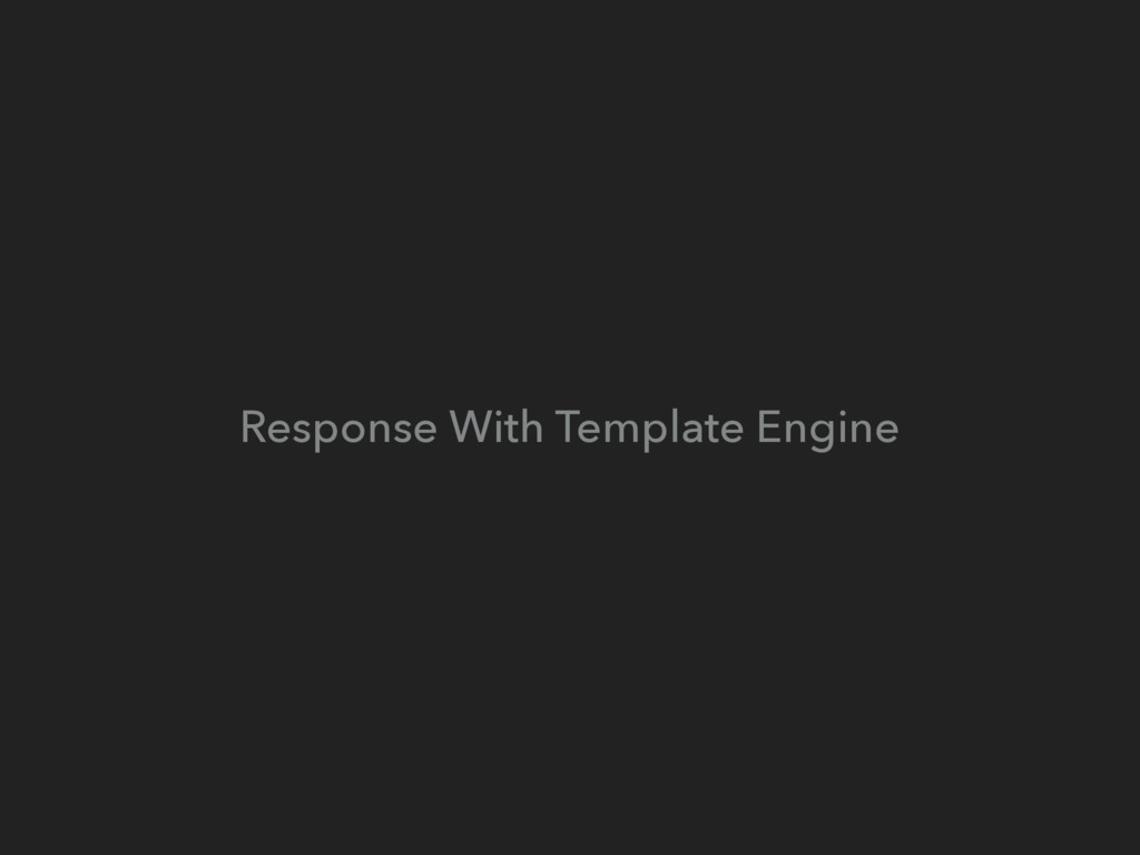 Response With Template Engine