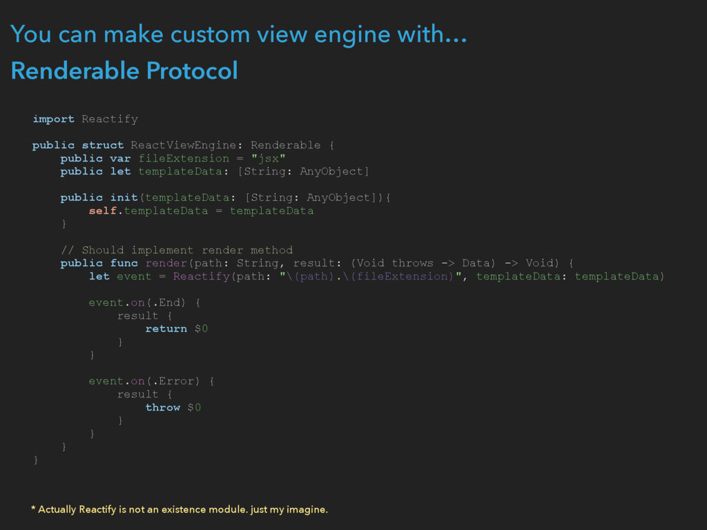 You can make custom view engine with… Renderabl...
