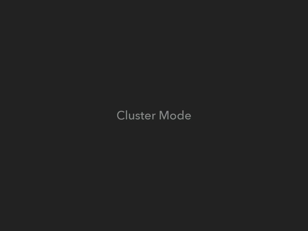 Cluster Mode