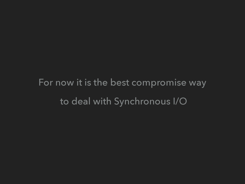 For now it is the best compromise way to deal w...