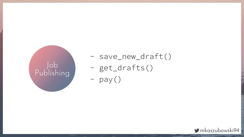 mkaszubowski94 Job Publishing - save_new_draft(...
