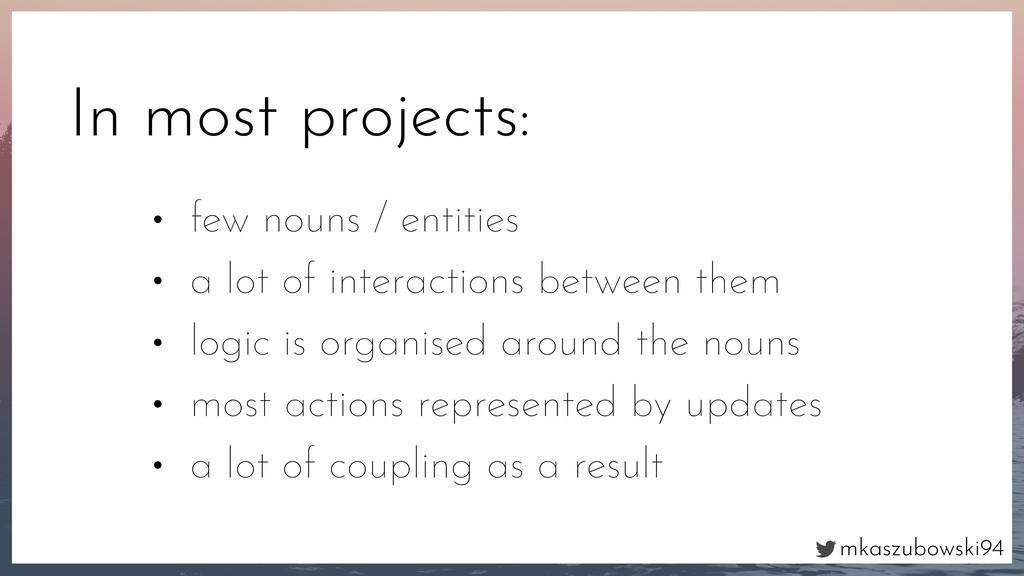 mkaszubowski94 In most projects: • few nouns / ...