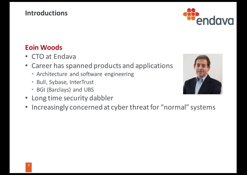 3 3 Introductions Eoin Woods • CTO at Endava • ...