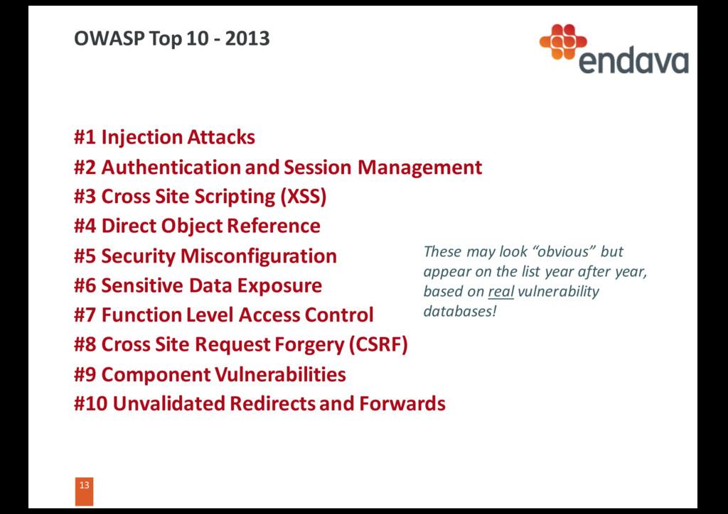 13 13 OWASP Top 10 - 2013 #1 Injection Attacks ...