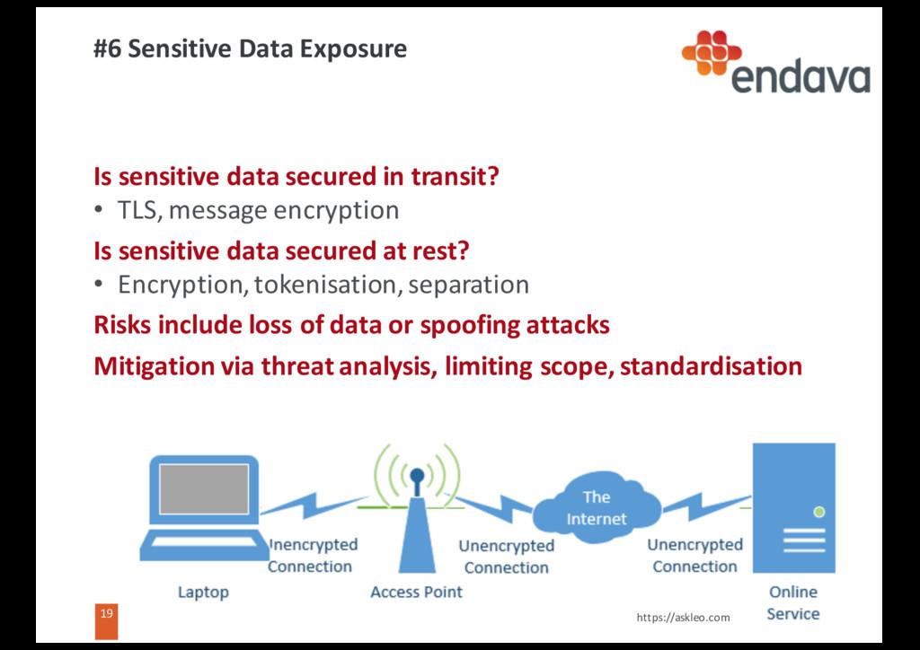19 19 #6 Sensitive Data Exposure Is sensitive d...