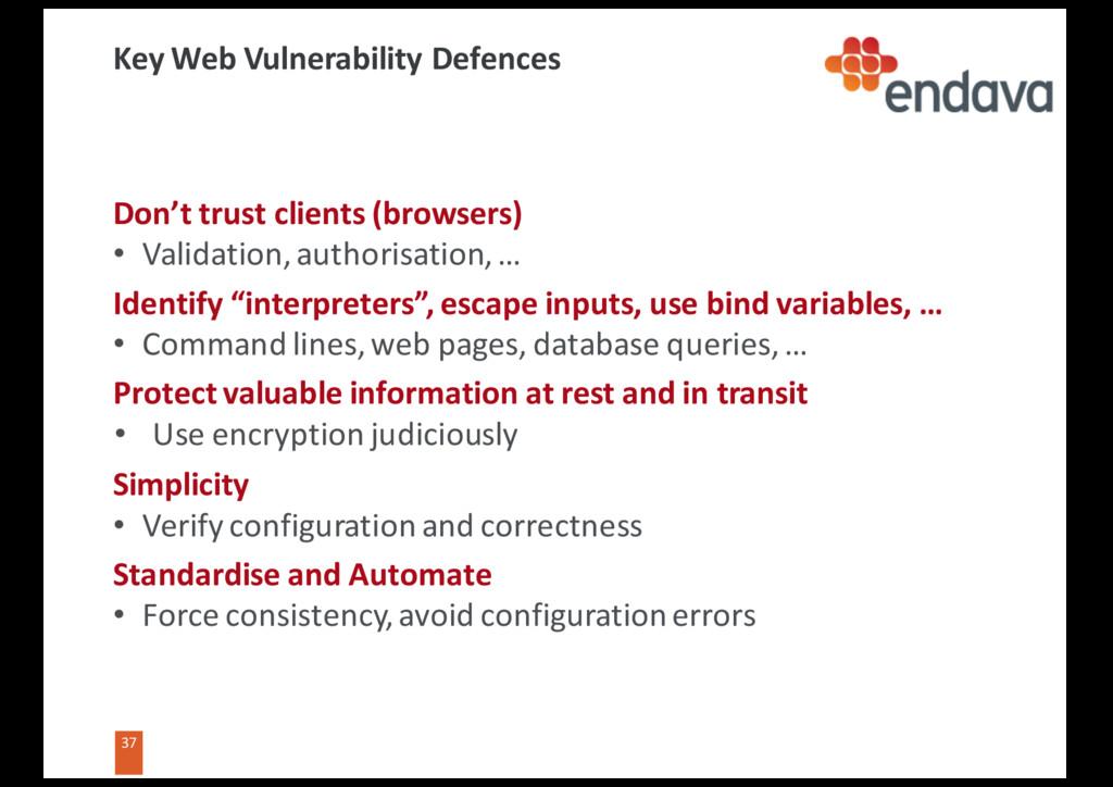 37 37 Key Web Vulnerability Defences Don't trus...