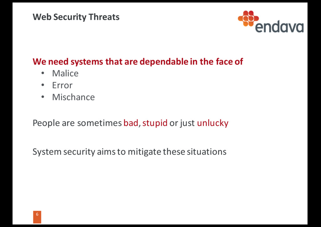 6 6 Web Security Threats We need systems that a...