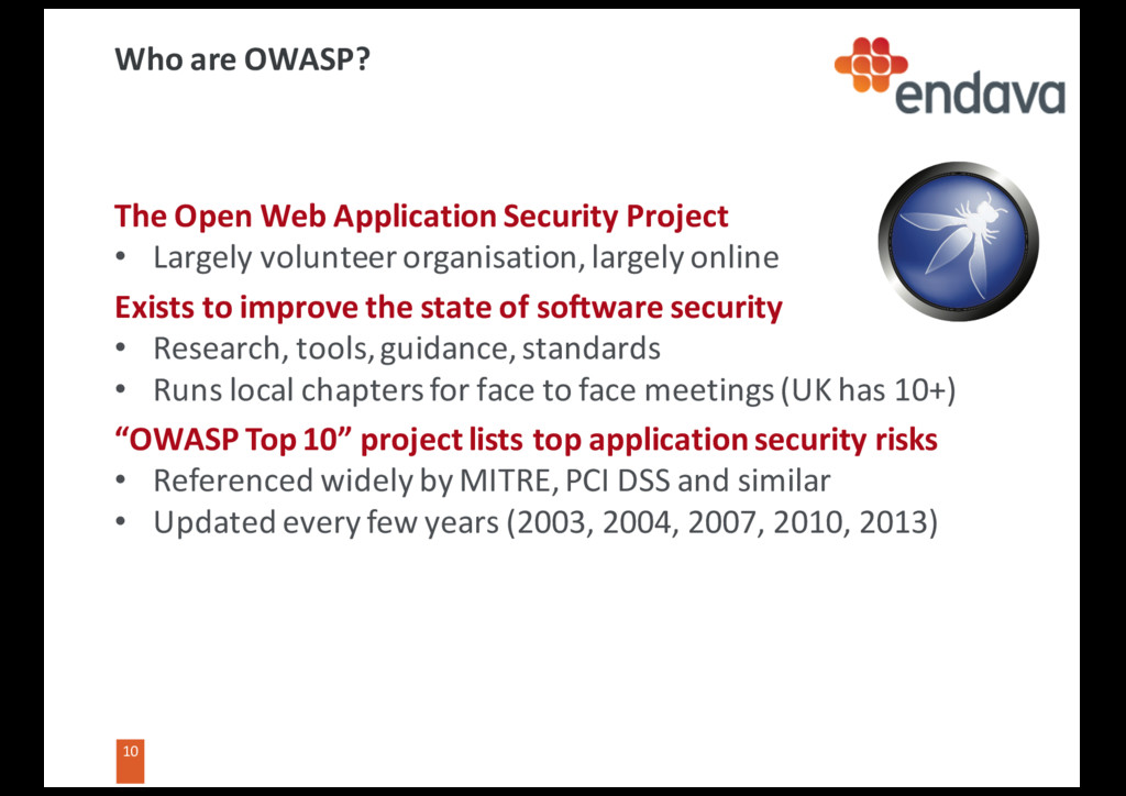 10 10 Who are OWASP? The Open Web Application S...