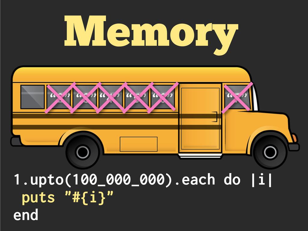 "Memory ""2"" ""3""""4"" ""5"" ""6"" ""7"" 1.upto(100_000_00..."