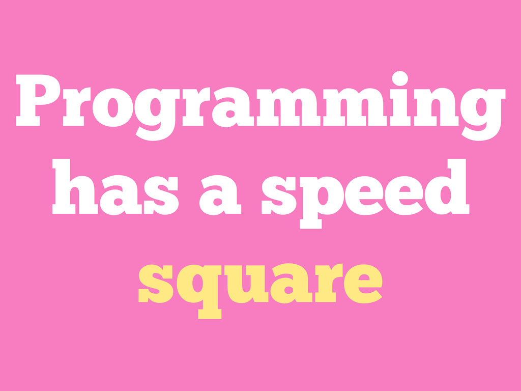 Programming has a speed square