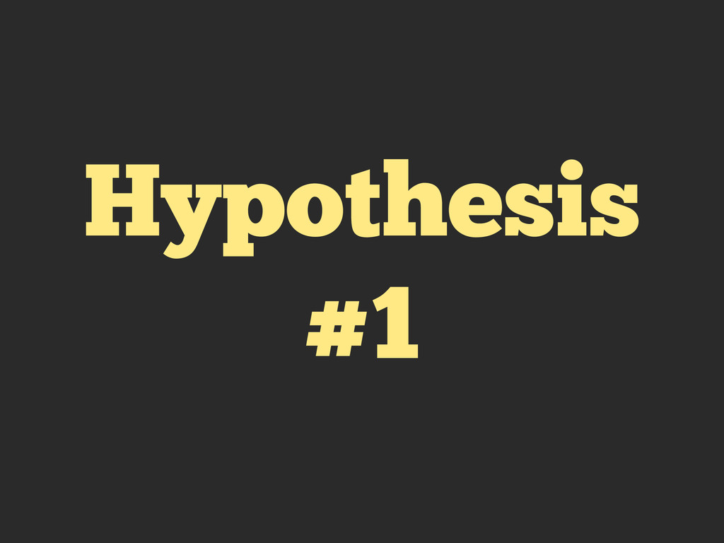 Hypothesis #1