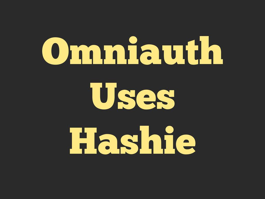 Omniauth Uses Hashie