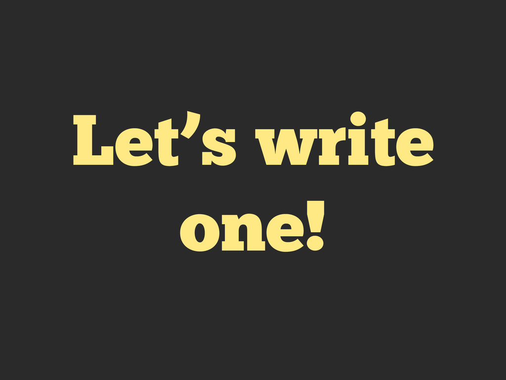 Let's write one!