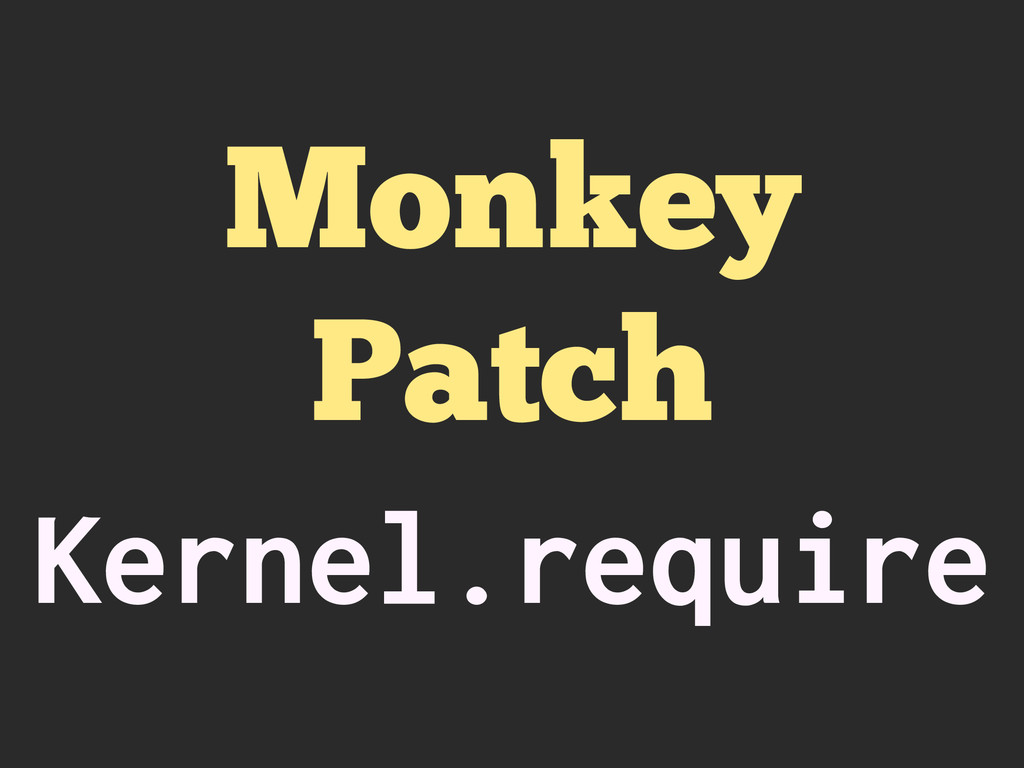 Monkey Patch Kernel.require