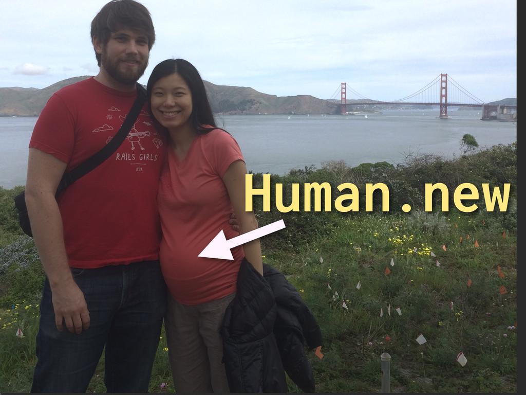 Human.new