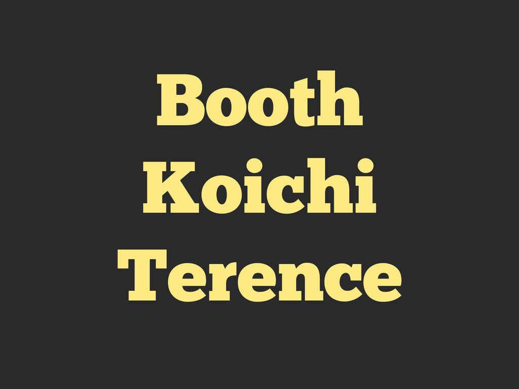 Booth Koichi Terence