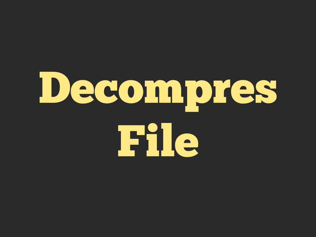 Decompres File