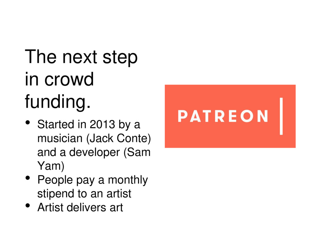 The next step in crowd funding. • Started in 20...
