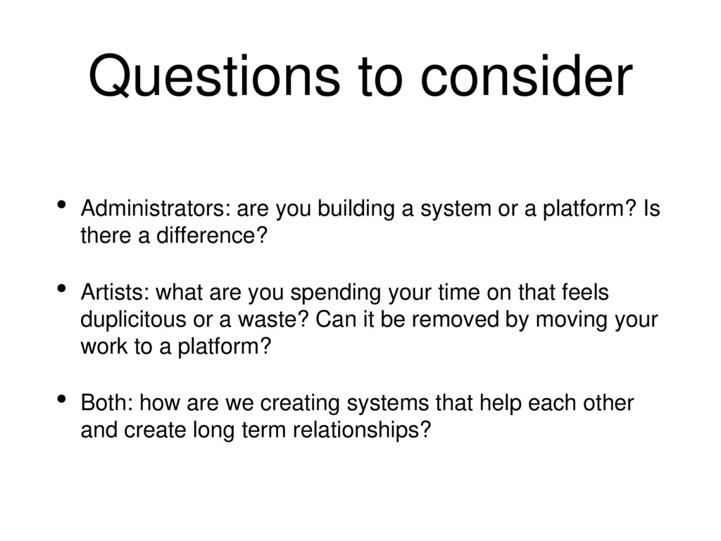 Questions to consider • Administrators: are you...